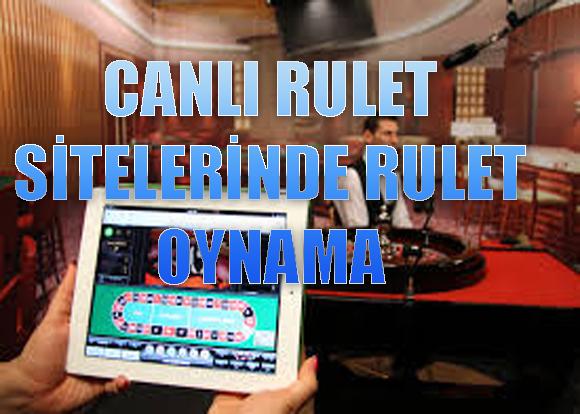Canlı rulet sitelerinde rulet oynama, canlı rulet siteleri nedir, Canlı rulet sitelerinde nasıl rulet oynanır