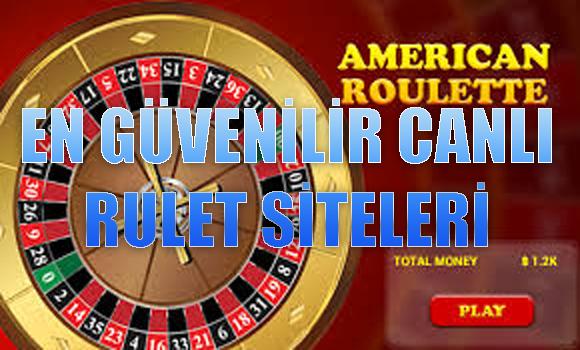 canlı rulet siteleri, en güvenilir canlı rulet siteleri hangileridir, Güvenilir canlı rulet siteleri