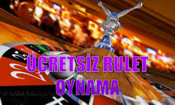 ücretsiz rulet oynama, bedava rulet oynatan rulet siteleri, rulet oynama