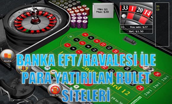 banka eft/havalesi ile para yatırılan rulet siteleri, Banka havalesi ile para yatırılan yabancı rulet siteleri, Banka havalesi ile ödeme kabul eden rulet siteleri