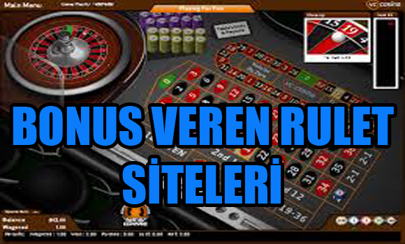 bonus veren rulet siteleri, Bonus veren güvenilir rulet siteleri, Bonus veren yabancı rulet siteleri