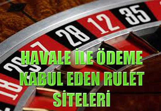 havale ile ödeme kabul eden rulet siteleri, Rulet sitelerine havale ile para yatırma, Havale ile rulet sitelerine nasıl para yatırılır